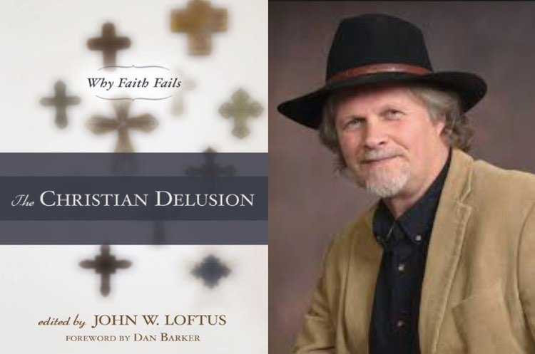 John Loftus and Book the Christian Delusion